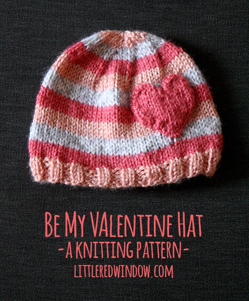 Be My Valentine Hat Knitting Pattern | littleredwindow.com | A cute, quick and easy knitting pattern perfect for Valentine's Day!