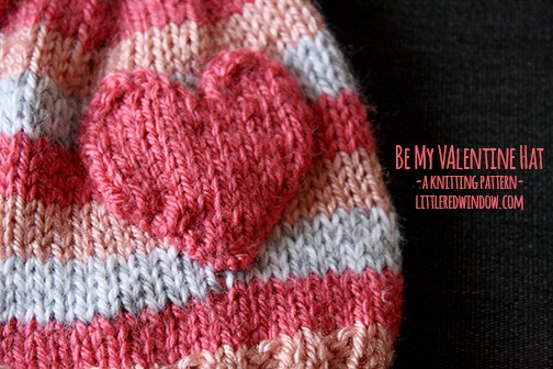 Be My Valentine Heart Hat Knitting Pattern - Little Red Window