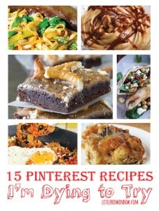15 Pinterest Recipes I'm Dying to Try! | littleredwindow.com