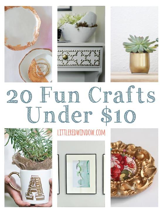 20 Fun Crafts Under $10 That Won't Break the Bank | littleredwindow.com