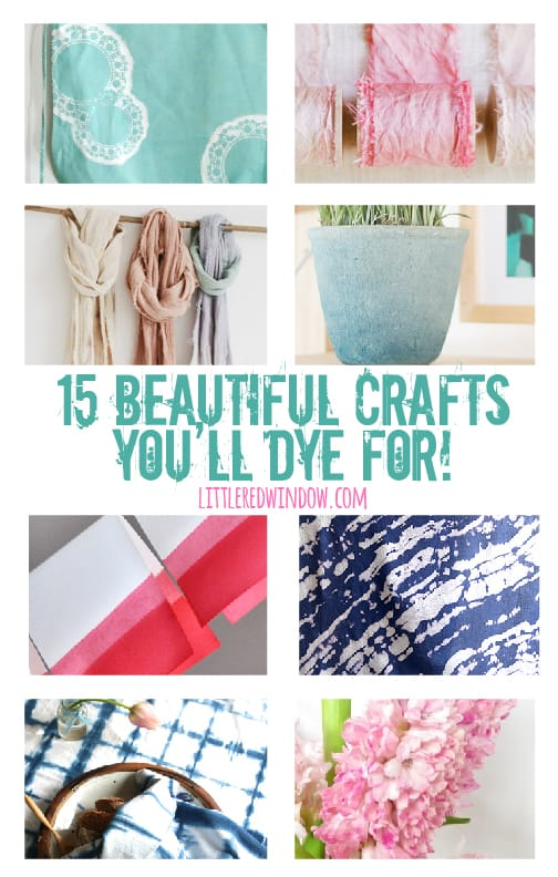 15 Beautiful Crafts You'll DYE for! | littleredwindow.com