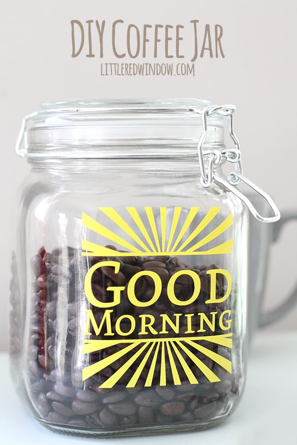 DIY Good Morning Coffee Jar| littleredwindow.com | This cute and sunny coffee jar is super easy to make with your Silhouette!