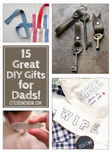 15 Great DIY Gifts for Dads (or any other men in your life!) | littleredwindow.com