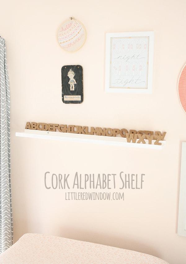 DIY Cork Alphabet Shelf | littleredwindow.com | Perfect for a nursery!