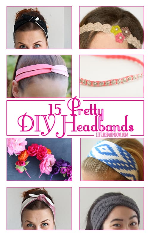 15 Pretty DIY Headbands! | littleredwindow.com