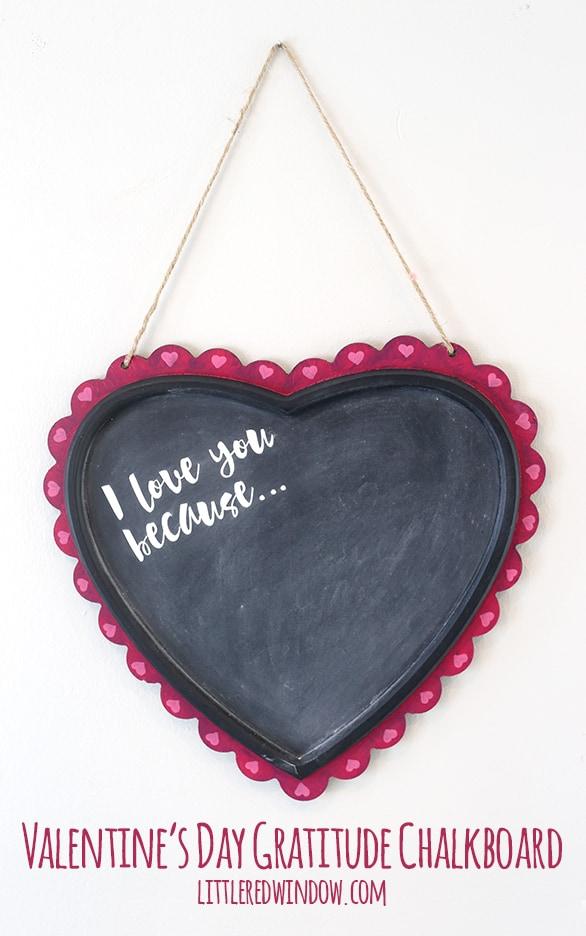 DIY Valentine's Day Gratitude Chalkboard   littleredwindow.com