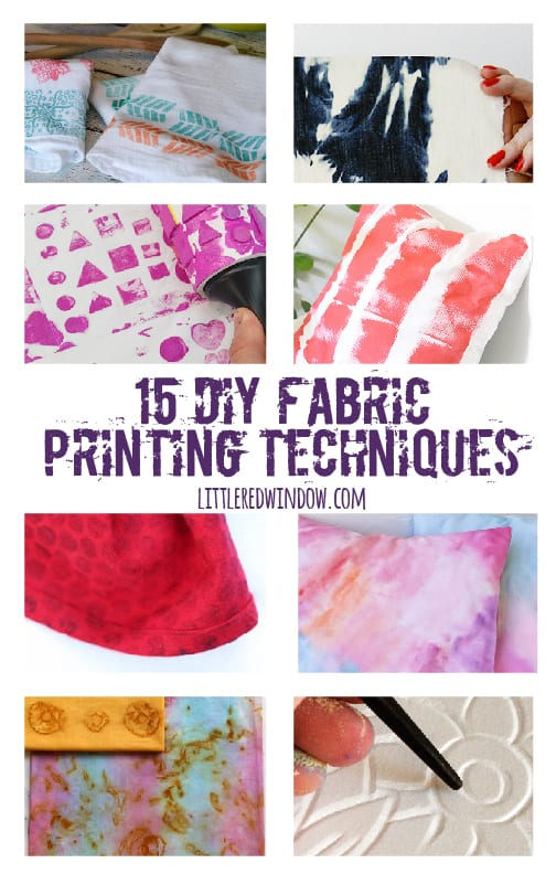 15 DIY Fabric Printing Techniques to try! littleredwindow.com