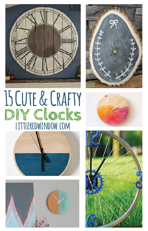 15 Cute & Crafty DIY Clocks, you'll never be late again!  | littleredwindow.com