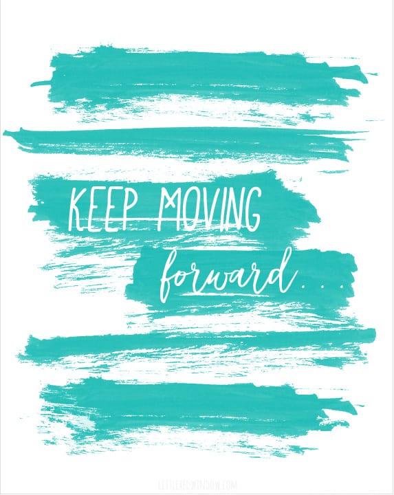 Keep Moving Forward Free Printable artwork from littleredwindow.com!