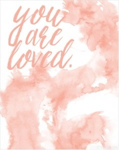 You are Loved Free Printable Watercolor Art! | littleredwindow.com