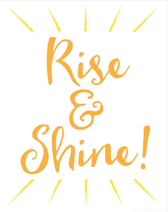 Cheerful Rise & Shine Free Printable Print from littleredwindow.com!