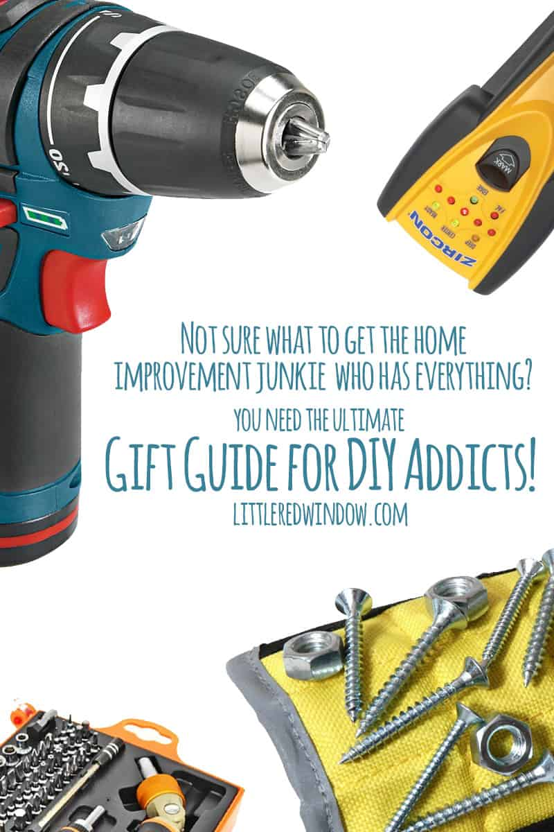 The Ultimate Gift Guide for DIY Addicts is full of ideas that your favorite home improvement junkie will love (and won't already have)! | littleredwindow.com