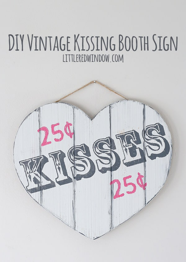 DIY Vintage Valentine's Day Kissing Booth Sign! | littleredwindow.com