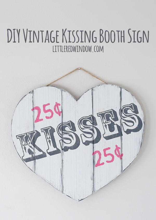 DIY Vintage Valentine's Day Kissing Booth Sign! | littleredwindow.com