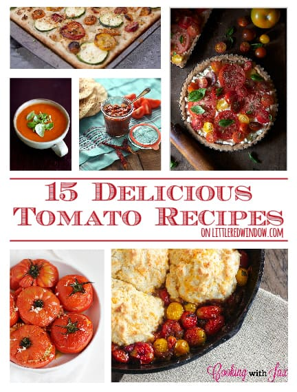 15 Delicious Tomato Recipes | littleredwindow.com | Use up all those end of summer tomatoes from your garden!