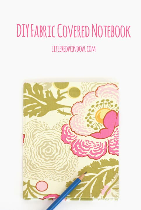 DIY Fabric Wrapped Notebook Tutorial | littleredwindow.com