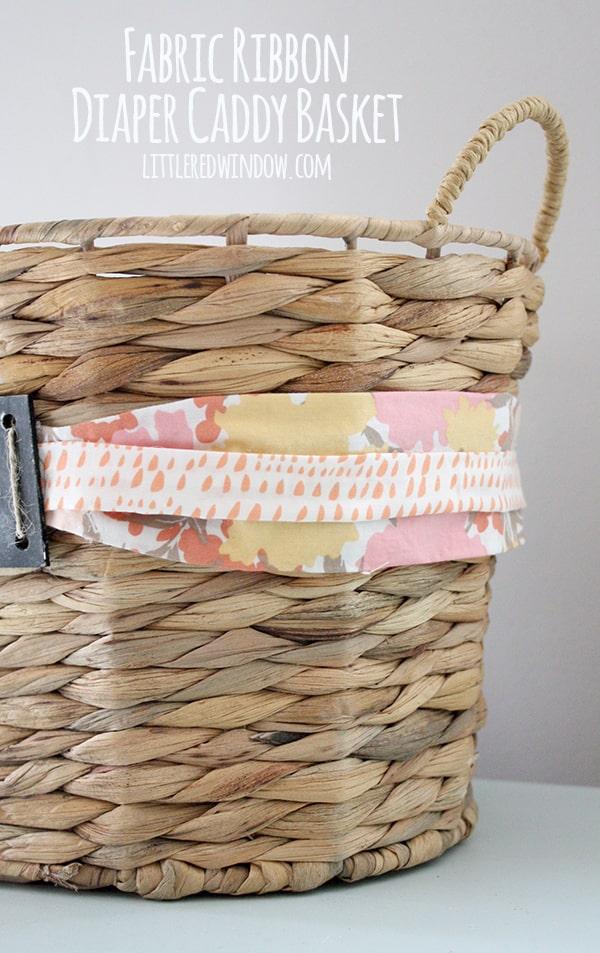Fabric Ribbon Diaper Caddy Basket | littleredwindow.com
