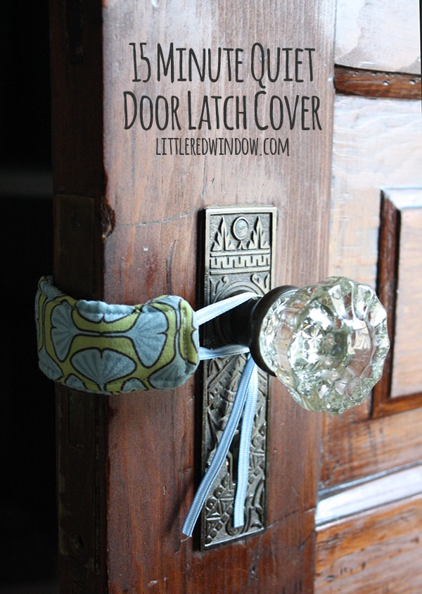 15 Minute DIY Quiet Door Latch Cover | littleredwindow.com | Perfect for a nursery or kid's room, this latch cover will keep a door from slamming and keep your house quiet!