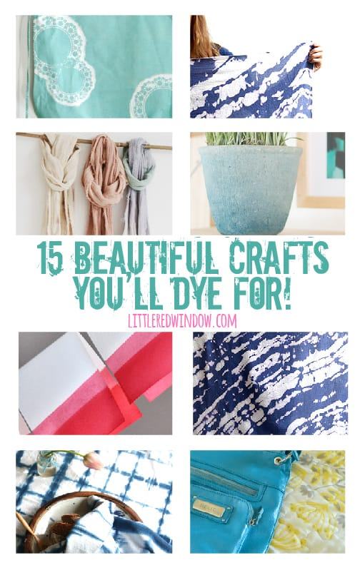 15 Beautiful Crafts You'll DYE for! | littleredwindow.com