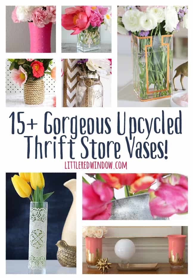 15+ Gorgeous Upcycled Thrift Store Vases! | littleredwindow.com