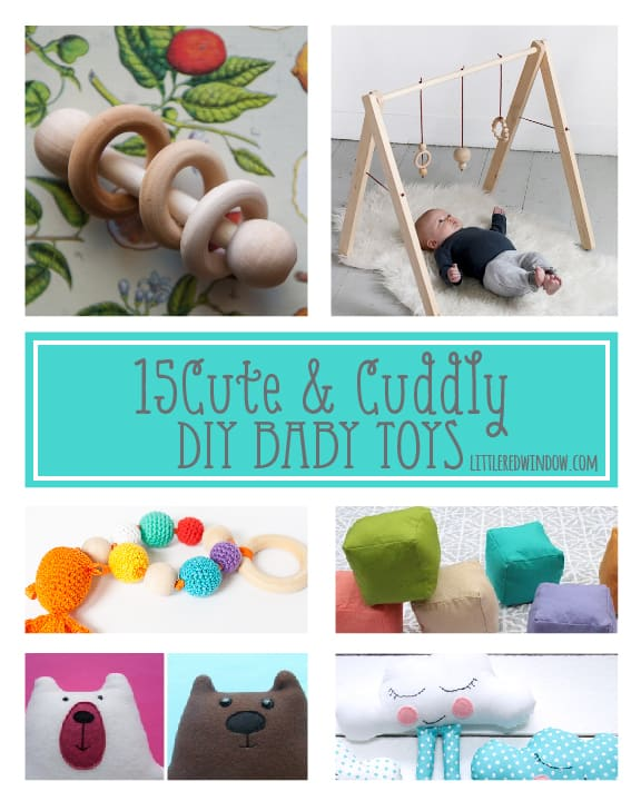 15 Cute and Cuddly DIY Baby Toys! | littleredwindow.com