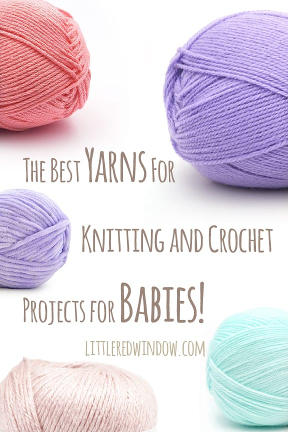 Find out which types of yarn are the best to use for knitting and crochet projects for babies!
