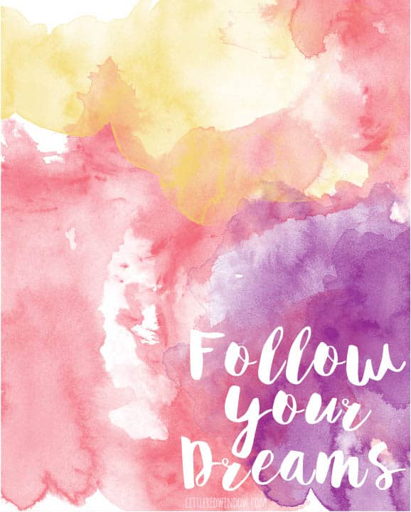 Follow You Dreams Free Watercolor Printable from littleredwindow.com!