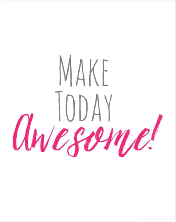 Make Today Awesome Free Printable from Little Red Window!