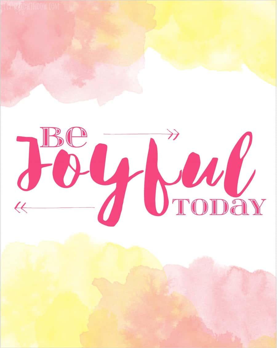 Be Joyful Today Free Printable Art!   littleredwindow.com