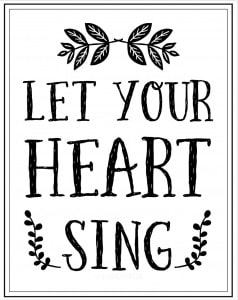 Let Your Heart Sing Free Printable! | littleredwindow.com