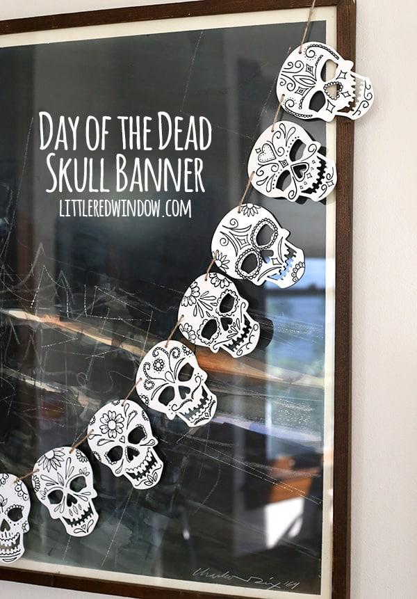 Fun DIY Day of the Dead Skull Banner Tutorial! | littleredwindow.com