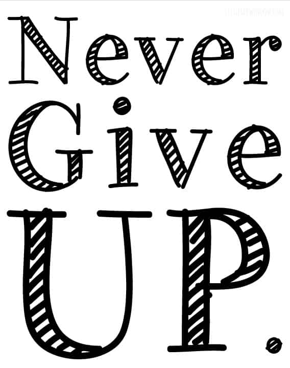 Never Give Up Free Printable! | littleredwindow.com