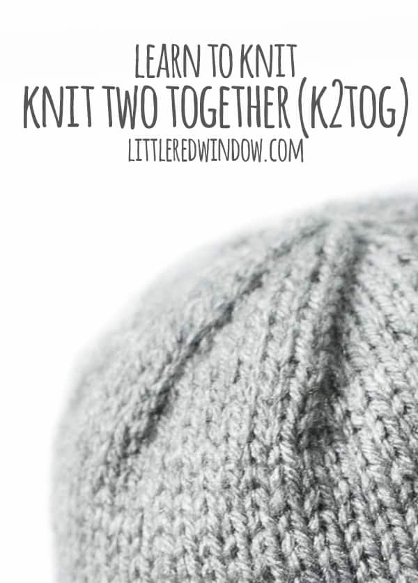 Knitting Stitches K2tog : Learn to Knit - Knit Two Together (k2tog) - Little Red Window