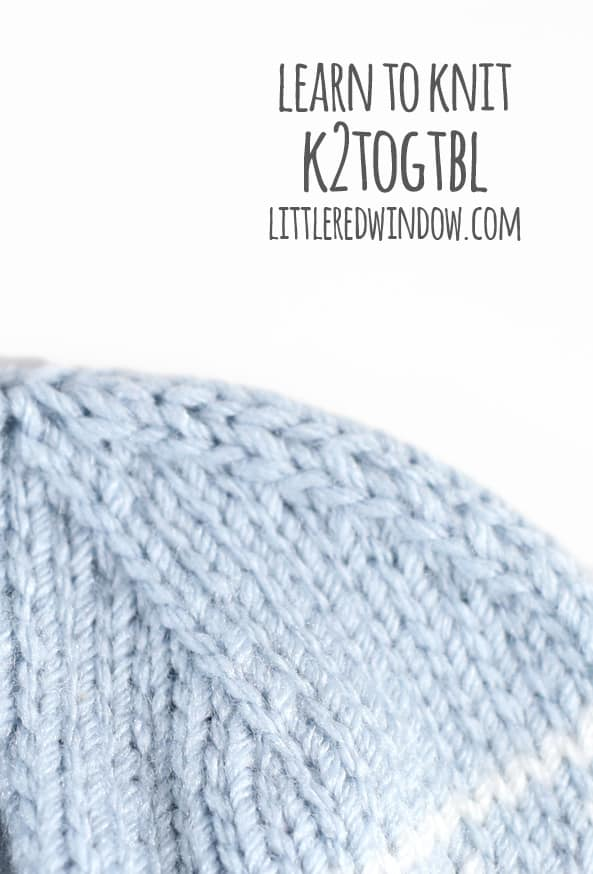 Learn to Knit – K2togtbl (Knit Two Together Through Back Loops)