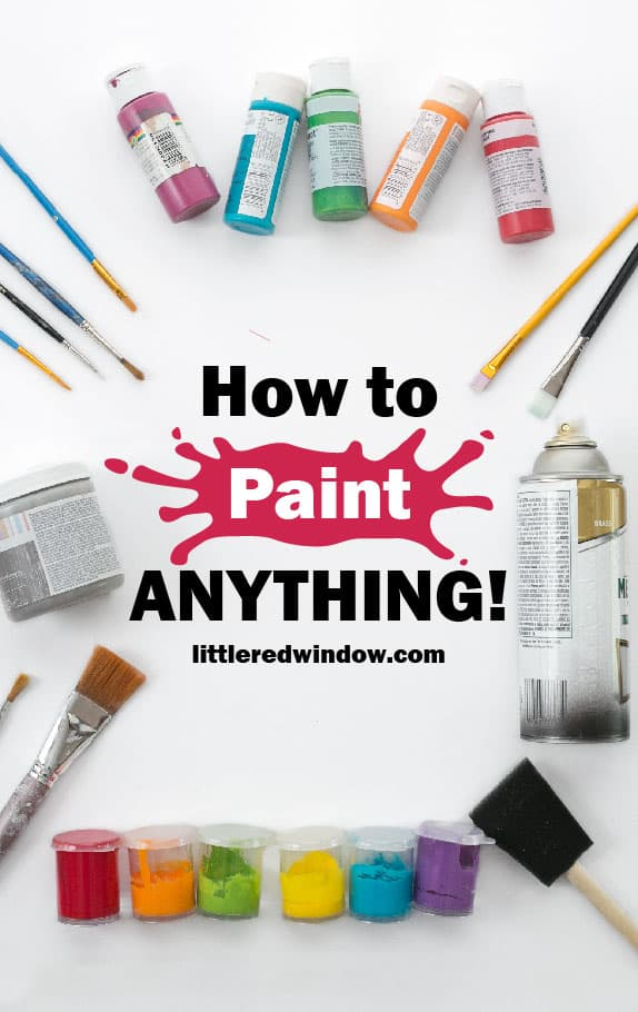 Wondering what kind of paint to use for your next craft project? I'll tell you how to paint ANYTHING!