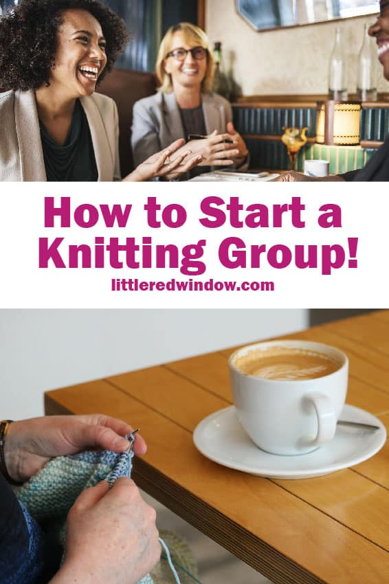 Learn how to start a knitting group with your fiber friends, plus all the tips and tricks to make sure that your knitting circle is successful!