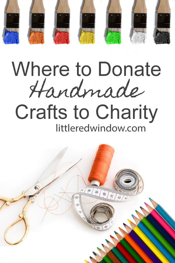 Find out where to donate your handmade crafts to charity, plus tips and tricks to make sure your handmade goodies make it to someone who needs them!