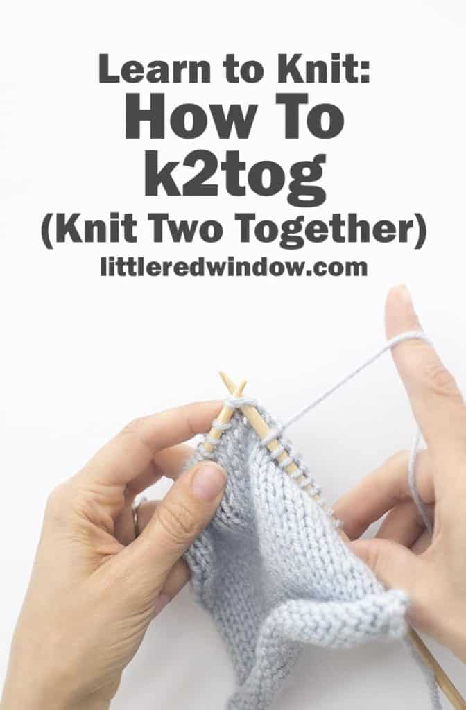 Learn how to k2tog (knit two together) to decrease in your knitting project!