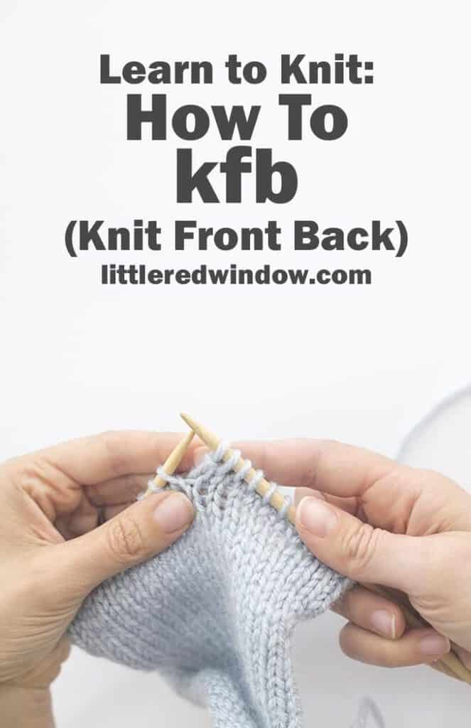 How to increase with kfb (Knit front & back) in your next knitting project!