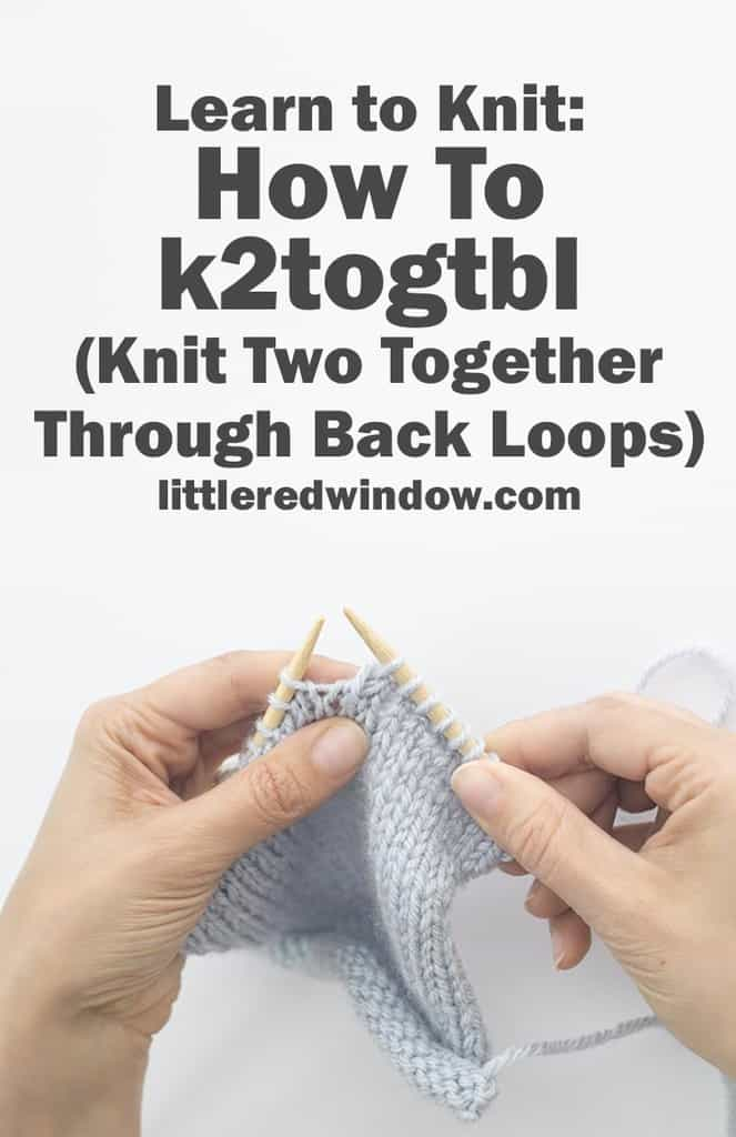 Learn how to k2togtbl ( Knit Two Together Through Back Loops), it's an easy decrease for your next knitting project!