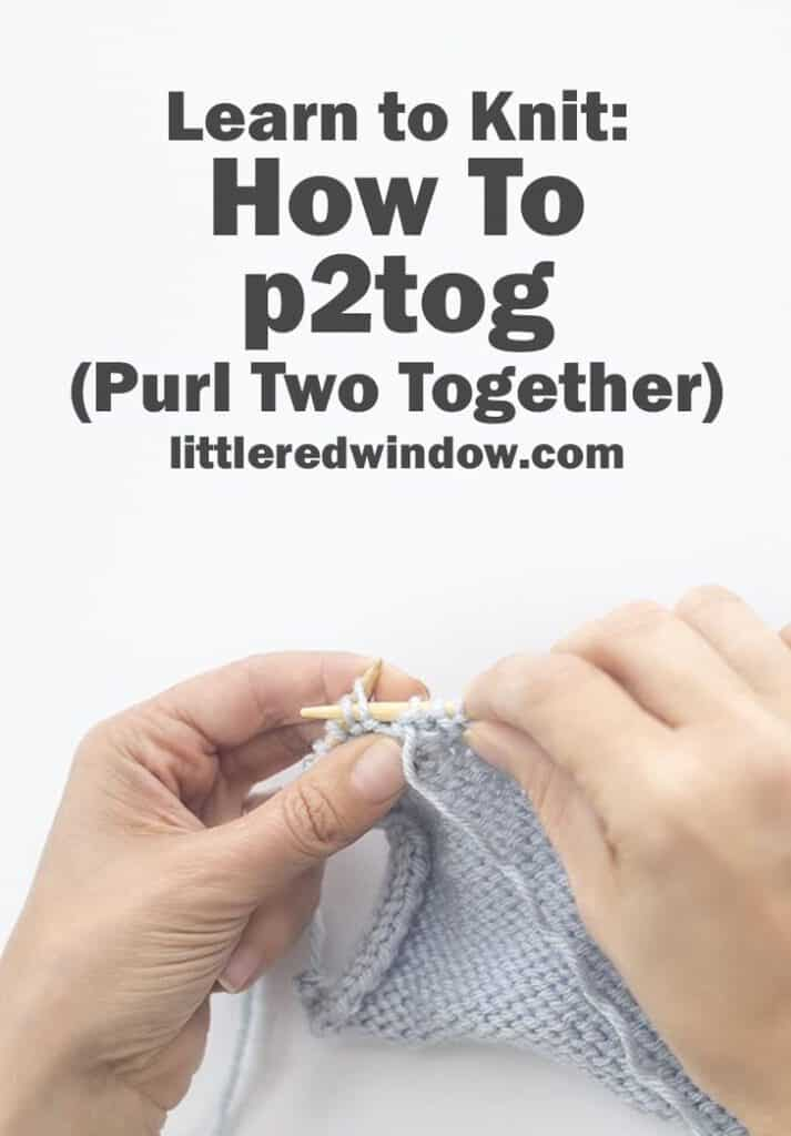 Learn how to p2tog (purl two together) to decrease with purl stitches!