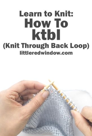 If your next pattern tells you to knit a ktbl, follow this super easy tutorial to learn how to knit through the back loop and create a simple twisted knit stitch!