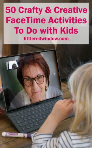 When you're stuck at home, these crafty and creative FaceTime activities to do with kids will keep them connected with friends & relatives and happily occupied!