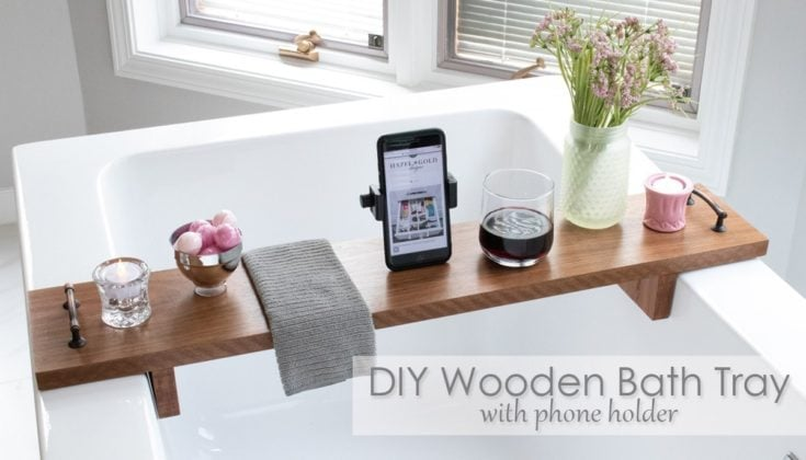 DIY Wooden Bath Tray with Phone Holder