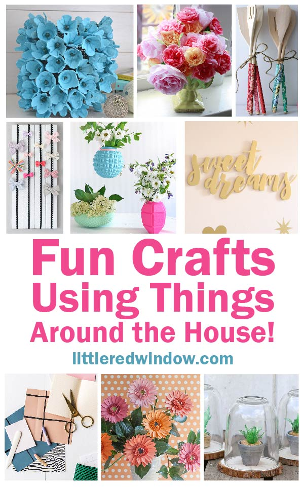 Fun Crafts Using Things Around the House!