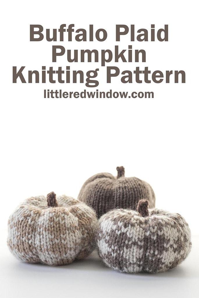 Buffalo Plaid Pumpkin Knitting Pattern, an easy and addictive knit for fall!